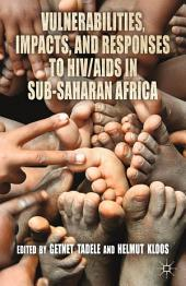 Vulnerabilities, Impacts, and Responses to HIV/AIDS in Sub-Saharan Africa