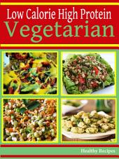 High Protein Low Calorie: Vegetarian Recipes