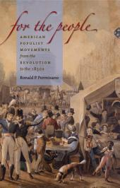 For the People: American Populist Movements from the Revolution to the 1850s: American Populist Movements from the Revolution to the 1850s