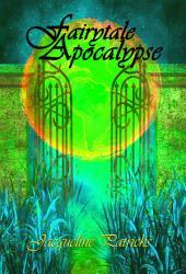 Fairytale Apocalypse: A ROMANCE OF APOCALYPTIC PROPORTIONS