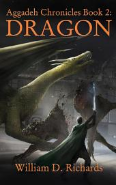 Aggadeh Chronicles Book 2: Dragon