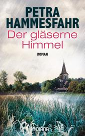 Der gläserne Himmel: Roman