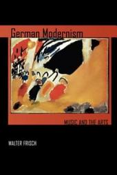 German Modernism: Music and the Arts