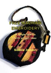Free machine embroidery: Revised and reformatted.