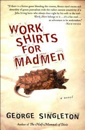 Work Shirts for Madmen