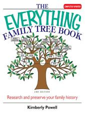 The Everything Family Tree Book: Research And Preserve Your Family History, Edition 2