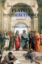 The Development of Plato's Political Theory: Edition 2