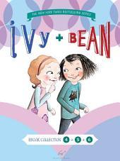 Ivy and Bean Bundle Set 2: Books 4-6