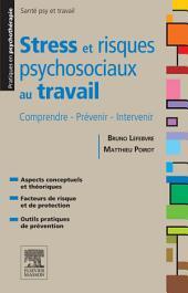 Stress et risques psychosociaux au travail: Comprendre - Prévenir - Intervenir