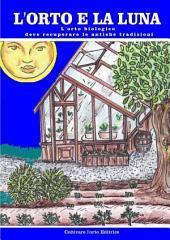 L'orto e la luna: L'orto biologico deve recuperare le antiche tradizioni