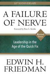 A Failure of Nerve: Leadership in the Age of the Quick Fix, Revised Edition