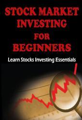 Stock Market Investing for Beginners: Learn Stocks Investing Essentials to Make Money - Basics for Beginners