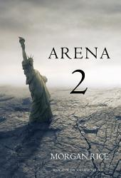 Arena Two: Book #2 of the Survival Trilogy