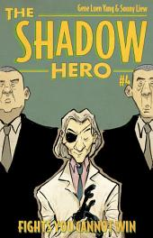 The Shadow Hero 4: Fights You Cannot Win