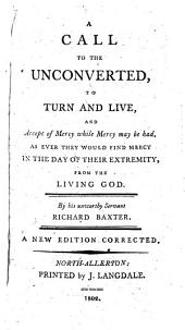 A call to the unconverted to turn and live ... A new edition, corrected