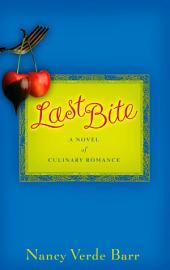 Last Bite: A Novel of Culinary Romance