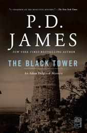 The Black Tower: An Adam Dalgliesh Mystery