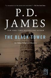 The Black Tower: An Adam Dalgliesh Mystery