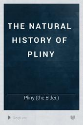 The Natural History of Pliny: Volume 4