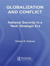 Globalization and Conflict: National Security in a 'New' Strategic Era