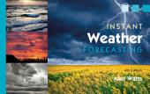 Instant Weather Forecasting: Edition 3