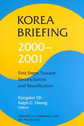 Korea Briefing 2000-2001: First Steps Toward Reconciliation and Reunification