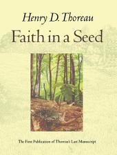 Faith in a Seed: The Dispersion Of Seeds And Other Late Natural History Writings