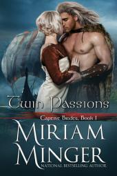 Twin Passions: A Viking Romance (Captive Brides, Book 1)