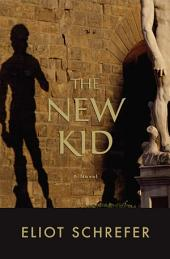 The New Kid: A Novel
