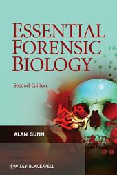 Essential Forensic Biology: Edition 2