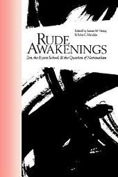 Rude Awakenings: Zen, the Kyoto School, & the Question of Nationalism