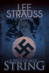 A Piece of Blue String: a young German girl's diary during WW2