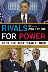 Rivals for Power: Presidential-Congressional Relations, Edition 5