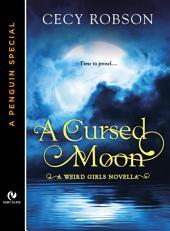 A Cursed Moon: A Weird Girls Novella (A Penguin Special from Signet Eclipse)