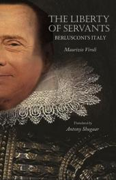 The Liberty of Servants: Berlusconi's Italy