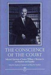 The Conscience of the Court: Selected Opinions of Justice William J. Brennan, Jr. on Freedom and Equality