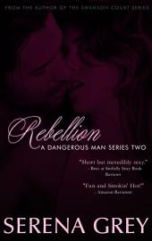 Rebellion: A Dangerous Man #2