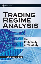 Trading Regime Analysis: The Probability of Volatility