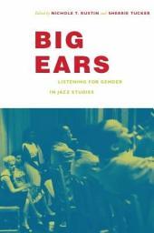 Big Ears: Listening for Gender in Jazz Studies