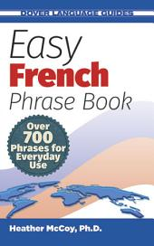 Easy French Phrase Book NEW EDITION: Over 700 Phrases for Everyday Use