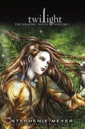 Twilight: The Graphic Novel: Volume 1