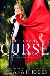 The Crane Curse (The Complete Series Three Book Boxed Set): Shape Shifter Romance