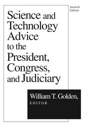 Science and Technology Advice To President, Congress, and Judiciary