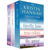 The Kristin Hannah Collection: Volume 1: Firefly Lane, True Colors, Fly Away, Volume 1