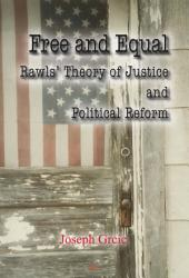 Free and Equal: Rawls' Theory of Justice and Political Reform