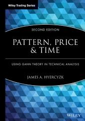 Pattern, Price and Time: Using Gann Theory in Technical Analysis, Edition 2