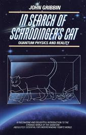 In Search of Schrodinger's Cat: Quantam Physics And Reality