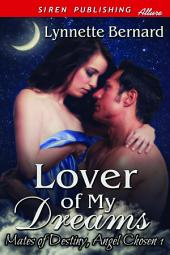 Lover of My Dreams [Mates of Destiny, Angel Chosen 1]