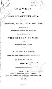 Travels in South-eastern Asia, Embracing Hindustan, Malaya, Siam, and China: With Notices of Numerous Missionary Stations, and a Full Account of the Burman Empire; with Dissertations, Tables, Etc