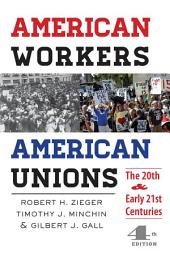 American Workers, American Unions: The Twentieth and Early Twenty-First Centuries, Edition 4